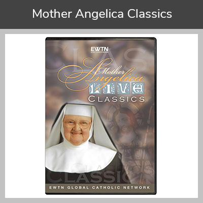Mother Angelica's Favorite Classics