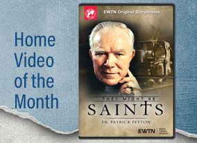 THEY MIGHT BE SAINTS: FR. PATRICK PEYTON DVD