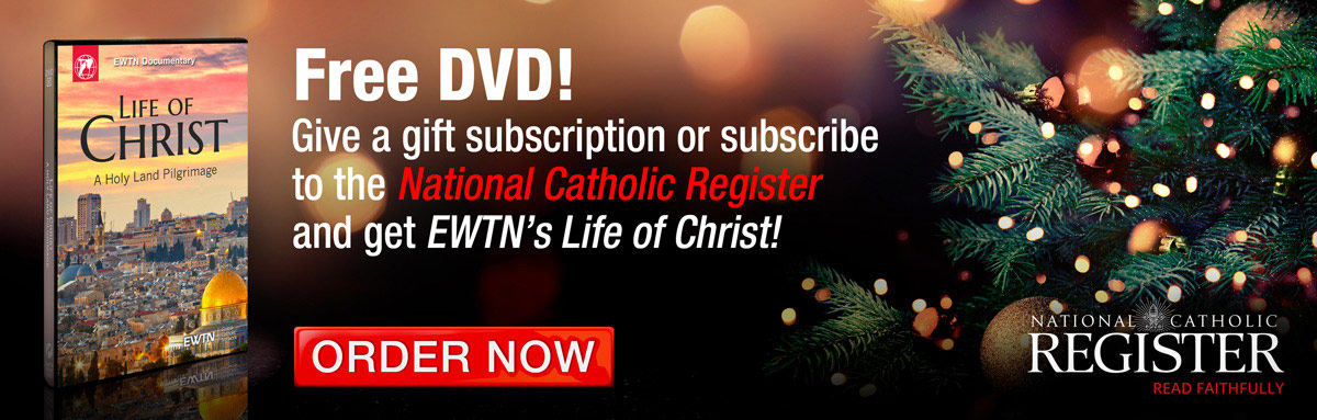 NATIONAL CATHOLIC REGISTER - GIVE A GIFT SUBSCRIPTION