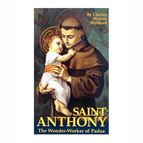 ST. ANTHONY: THE WONDER-WORKER OF PADUA - 1