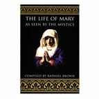 THE LIFE OF MARY AS SEEN BY THE MYSTICS - 1