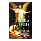 THE GUARDIAN ANGELS: OUR HEAVENLY COMPANIONS - 1