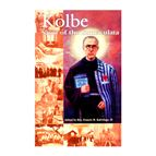 KOLBE: SAINT OF THE IMMACULATA - 1