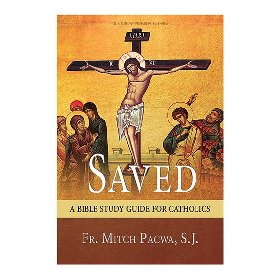 SAVED A BIBLE STUDY GUIDE FOR CATHOLICS