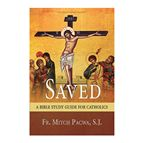 SAVED: A BIBLE STUDY GUIDE FOR CATHOLICS - 1