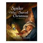 THE SPIDER WHO SAVED CHRISTMAS - A LEGEND - 1