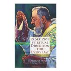 PADRE PIO'S SPIRITUAL DIRECTION FOR EVERY DAY - 1