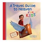 A TRAVEL GUIDE TO HEAVEN FOR KIDS - 1