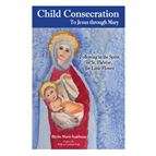 CHILD CONSECRATION: TO JESUS THROUGH MARY - 1