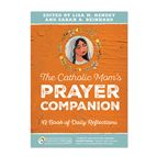 THE CATHOLIC MOM'S PRAYER COMPANION - 1