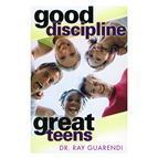 GOOD DISCIPLINE - GREAT TEENS - 1