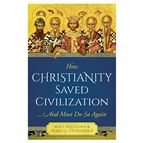 HOW CHRISTIANITY SAVED CIVILIZATION - 1