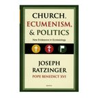 CHURCH, ECUMENISM, & POLITICS - 1