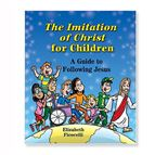 THE IMITATION OF CHRIST FOR CHILDREN - 1