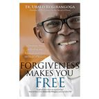 FORGIVENESS MAKES YOU FREE - 1