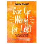 GIVE UP WORRY FOR LENT! - 1