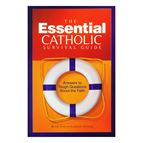 THE ESSENTIAL CATHOLIC SURVIVAL GUIDE - 1