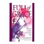 FULL OF GRACE: WOMEN AND THE ABUNDANT LIFE - 1