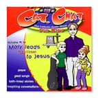 CAT. CHAT: MARY LEADS ME CLOSER TO JESUS - CD - 1