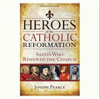 HEROES OF THE CATHOLIC REFORMATION - 1