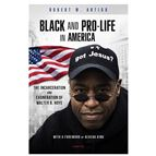 BLACK AND PRO-LIFE IN AMERICA - 1