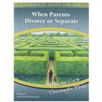 WHEN PARENTS DIVORCE OR SEPARATE - CATHOLIC GUIDE - 1