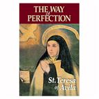 THE WAY OF PERFECTION: ST. TERESA OF AVILA - 1