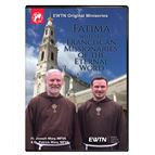 FATIMA WITH THE FRANCISCAN MISSIONARIES DVD - 1