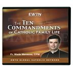 THE 10 COMMANDMENTS OF CATHOLIC FAMILY LIFE - CD - 1