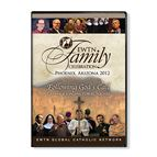 2012 EWTN FAMILY CELEBRATION: FOLLOWING GOD'S CALL - 1