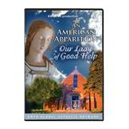 AN AMERICAN APPARITION: OUR LADY OF GOOD HELP  DVD - 1