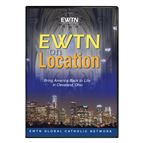 EWTN ON LOCATION: BRING AMERICA BACK TO LIFE - DVD - 1