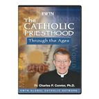 THE CATHOLIC PRIESTHOOD THROUGH THE AGES - DVD - 1