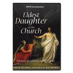 ELDEST DAUGHTER OF THE CHURCH - DVD - 1