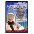 A EUCHARISTIC JOURNEY WITH POPE BENEDICT XVI - DVD - 1