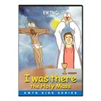 I WAS THERE, THE HOLY MASS - DVD - 1