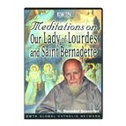 MEDITATIONS ON OUR LADY OF LOURDES, ST. BERNADETTE - 1