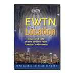 EWTN ON LOCATION: LOVE AND LIFE IN THE DIVINE PLAN - 1