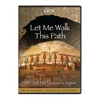 LET ME WALK THIS PATH - DVD - 1