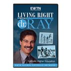 LIVING RIGHT WITH DR. RAY: CATHOLIC  EDUCATION DVD - 1