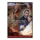 I SHALL SERVE YOU: THE LIFE OF ST. CAMILLUS - 1