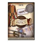 THE PAPACY: A LIVING HISTORY - DVD - 1