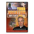 YOUR VOCATION: GOD'S CALL IN YOUR LIFE - DVD - 1