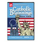 CATHOLIC BEGINNINGS NEW YORK DVD - 1