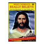 WHAT CATHOLICS REALLY BELIEVE - DVD SET - 1