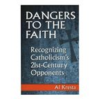 DANGERS TO THE FAITH - 1