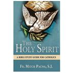 THE HOLY SPIRIT: A BIBLE STUDY GUIDE FOR CATHOLICS - 1
