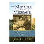 THE MIRACLE AND THE MESSAGE - 100 YEARS OF FATIMA - 1