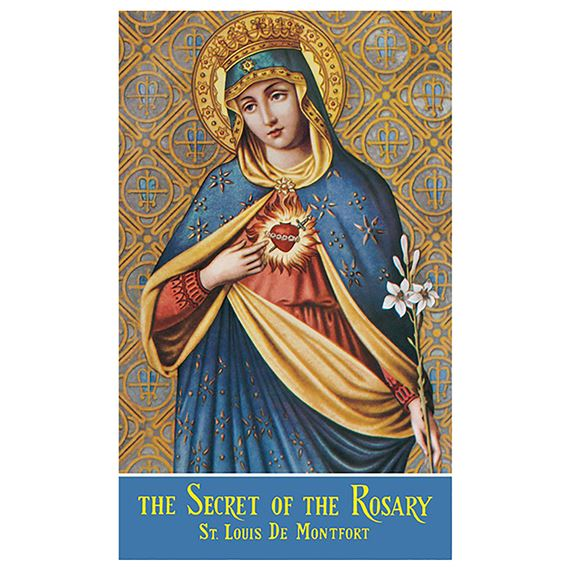 SECRET OF THE ROSARY - ST. LOUIS DE MONTFORT