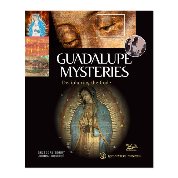 GUADALUPE MYSTERIES - DECIPHERING THE CODE